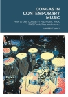 Congas in Contemporary Music: How to play Congas in Pop Music, Rock, R&B, Funk, Jazz and more... Cover Image