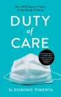 Duty of Care: One Nhs Doctor's Story of Courage and Compassion on the Covid-19 Frontline Cover Image