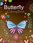 Butterfly coloring book: Relaxing and Stress Relieving Butterfly Coloring Book for Adults Cover Image