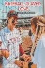 Baseball Player Love (Adult Sports Romance): Baseball Story Cover Image