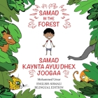Samad in the Forest: English-Somali Bilingual Edition Cover Image