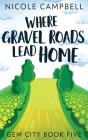Where Gravel Roads Lead Home Cover Image