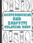 Skateboarding and Graffiti: Coloring Book Food Street Extreme for Kids and Adults Cover Image