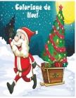 Coloriage de Noel: Coloriage de Noel- Grand format A4 - Grand Livre de Coloriage pour Enfants de 6 à 12 ans -50 illustrations très variée Cover Image