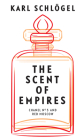 The Scent of Empires: Chanel No. 5 and Red Moscow Cover Image