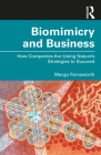 Biomimicry and Business: How Companies Are Using Nature's Strategies to Succeed Cover Image
