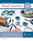 Bead Jewelry 101: Master Basic Skills and Techniques Easily Through Step-by-Step Instruction Cover Image