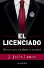 Ellicenciado (Spanish Edition): García Luna, Calderón and the Narco Cover Image