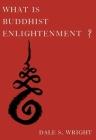 What Is Buddhist Enlightenment? Cover Image
