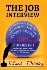 The Job Interview: 2 books in 1 (Job interview Questions and Answers, A to Z Preparation, Cover Letter, Resume - Job Interview Answers Gu Cover Image