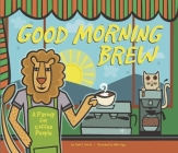 Good Morning Brew: A Parody for Coffee People Cover Image