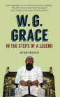 W.G. Grace: In the Steps of a Legend Cover Image