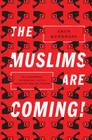 The Muslims Are Coming!: Islamophobia, Extremism, and the Domestic War on Terror Cover Image