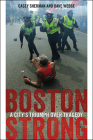 Boston Strong: A City's Triumph Over Tragedy Cover Image