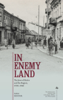 In Enemy Land: The Jews of Kielce and the Region, 1939-1946 (Holocaust: History and Literature) Cover Image