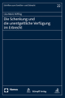 Die Schenkung Und Die Unentgeltliche Verfugung Im Erbrecht (Schriften Zum Familien- Und Erbrecht #22) Cover Image