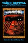Taino Revival: Critical Perspectives on Puerto Rican Identity and Cultural Politics Cover Image