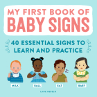 My First Book of Baby Signs: 40 Essential Signs to Learn and Practice Cover Image
