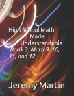 High School Math Made Understandable Book 3: Math 9, 10, 11, and 12 Cover Image