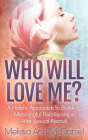 Who Will Love Me?: A Holistic Approach to Building Meaningful Relationships After Sexual Assault Cover Image