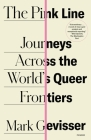 The Pink Line: Journeys Across the World's Queer Frontiers Cover Image