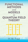 Functional Methods and Models in Quantum Field Theory (Dover Books on Physics) Cover Image