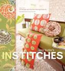 Amy Butler's In Stitches: More Than 25 Simple and Stylish Sewing Projects Cover Image