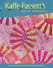Kaffe Fassett's Quilt Romance: 20 Designs from Rowan for Patchwork and Quilting Cover Image