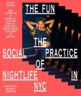 The Fun: The Social Practice of Nightlife in NYC Cover Image