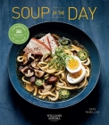 Soup of the Day: | Healthy Eating | Soup Cookbook | Cozy Cooking | Recipe A Day (365 Series) Cover Image