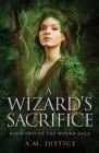 A Wizard's Sacrifice: A Dark Science Fantasy (Woern Saga #2) Cover Image
