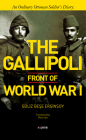The Gallipoli Front of World War I: An Ordinary Ottoman Soldier's Diary Cover Image