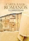 Carta a los Romanos: : (Justificación por la Fe, Salvación, Perdón, Reconciliación y Amor de Dios por Nosotros) Cover Image