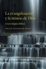 La evangelización y la misión de Dios: Una teología bíblica Cover Image