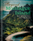 Beyond Montague Island: Even More Mysteries and Logic Puzzles, Volume 3 Cover Image