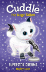 Cuddle the Magic Kitten Book 2: Superstar Dreams Cover Image