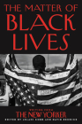 The Matter of Black Lives: Writing from The New Yorker Cover Image