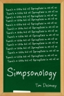 Simpsonology: There's a Little Bit of Springfield in All of Us Cover Image