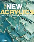 The New Acrylics: Complete Guide to the New Generation of Acrylic Paints Cover Image