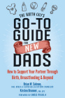 The Birth Guy's Go-To Guide for New Dads: How to Support Your Partner Through Birth, Breastfeeding, and Beyond Cover Image