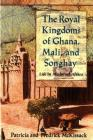 The Royal Kingdoms of Ghana, Mali, and Songhay: Life in Medieval Africa Cover Image