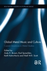 Global Metal Music and Culture: Current Directions in Metal Studies (Routledge Studies in Popular Music) Cover Image