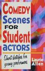 Comedy Scenes for Student Actors: Short Sketches for Young Performers Cover Image