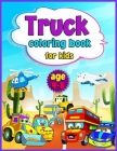 Truck Coloring Book for Kids: For Boys and Girls Age 4-8 Cover Image