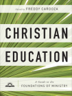 Christian Education: A Guide to the Foundations of Ministry Cover Image
