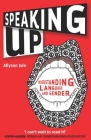 Speaking Up: Understanding Language and Gender Cover Image