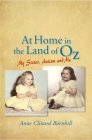 At Home in the Land of Oz: Autism, My Sister, and Me Second Edition Cover Image
