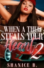 When A Thug Steals Your Heart 2: (Re-Release of Loving My Mr. Wrong 2) Cover Image