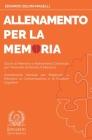 Allenamento per la Memoria: Giochi di Memoria e Allenamento Cerebrale per Prevenire la Perdita di Memoria - Allenamento Mentale per Migliorare la Cover Image