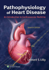 Pathophysiology of Heart Disease: An Introduction to Cardiovascular Medicine Cover Image